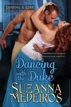 Dancing with the Duke ebook by Suzanna Medeiros
