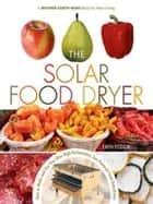 Solar Food Dryer ebook by Eben Fodor