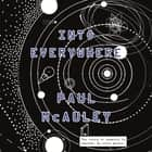 Into Everywhere audiobook by Paul McAuley