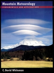 Mountain Meteorology - Fundamentals and Applications ebook by C. David Whiteman