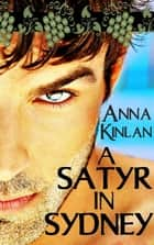 A Satyr in Sydney ebook by Anna Kinlan