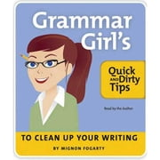 The Grammar Girl's Quick and Dirty Tips to Clean Up Your Writing 有聲書 by Mignon Fogarty