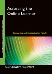 Assessing the Online Learner - Resources and Strategies for Faculty ebook by Rena M. Palloff,Keith Pratt