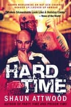 Hard Time 2nd Edition: Locked Up Abroad Raving Arizona ebook by Shaun Attwood