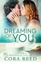 Dreaming of You ekitaplar by Cora Reed