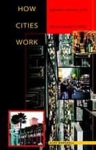 How Cities Work - Suburbs, Sprawl, and the Roads Not Taken ebook by