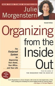 Organizing from the Inside Out, second edition - The Foolproof System For Organizing Your Home, Your Office and Your Life ebook by Kobo.Web.Store.Products.Fields.ContributorFieldViewModel