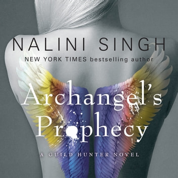 Archangel's Prophecy - Guild Hunter Book 11 audiobook by Nalini Singh