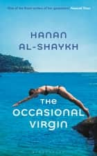 The Occasional Virgin ebook by Hanan al-Shaykh