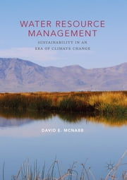 Water Resource Management - Sustainability in an Era of Climate Change ebook by David E. McNabb