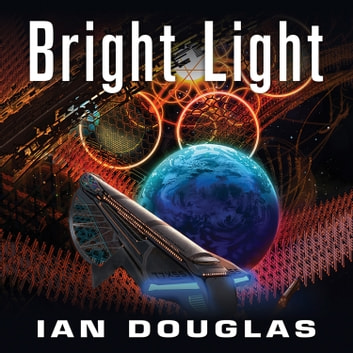 Bright Light (Star Carrier, Book 8) audiobook by Ian Douglas
