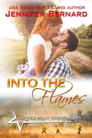 Into the Flames ebook by Jennifer Bernard