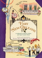 Very New Orleans - A Celebration of History, Culture, and Cajun Country Charm ebook by Diana Hollingsworth Gessler