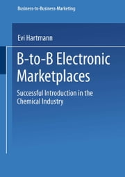 B-to-B Electronic Marketplaces - Successful Introduction in the Chemical Industry ebook by Evi Hartmann