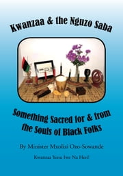 Kwanzaa & the Nguzo Saba ebook by Minister Mxolisi Ozo-Sowande