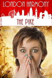 London Harmony: The Pike ebook by Erik Schubach