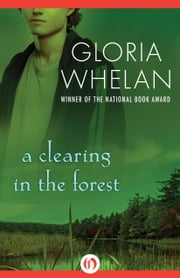 A Clearing in the Forest ebook by Gloria Whelan