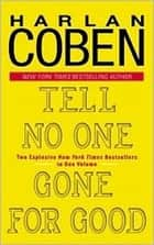 Tell No One/Gone for Good ebook by Harlan Coben