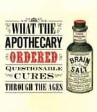 What the Apothecary Ordered ebook by Caroline Rance