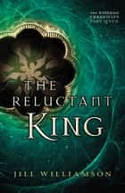 The Reluctant King (The Kinsman Chronicles) - Part 7 ebook by Jill Williamson