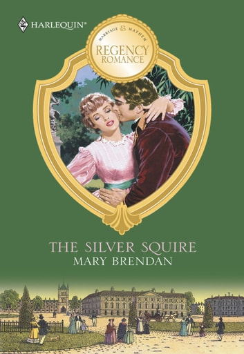 The Silver Squire (Mills & Boon M&B) ebook by Mary Brendan