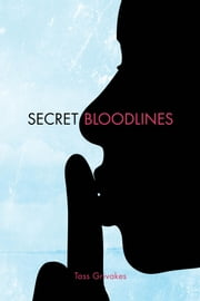 Secret Bloodlines ebook by Tass Grivakes