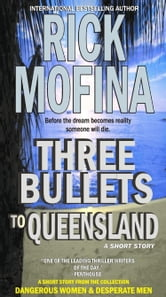 Three Bullets To Queensland ebook by Rick Mofina