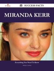 Miranda Kerr 58 Success Facts - Everything you need to know about Miranda Kerr ebook by Marilyn Cochran