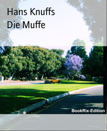 Die Muffe ebook by Hans Knuffs