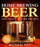 Home Brewing Beer And Other Juicing Recipes ebook by Speedy Publishing
