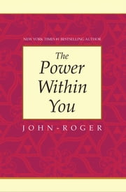 The Power Within You ebook by John-Roger