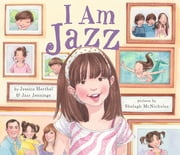 I Am Jazz ebook by Jessica Herthel,Jazz Jennings,Shelagh McNicholas