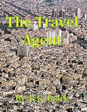 The Travel Agent (A Short Story) ebook by R.G. Taark