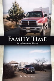 FAMILY TIME - An Adventure in Mexico ebook by Jacob Geimer