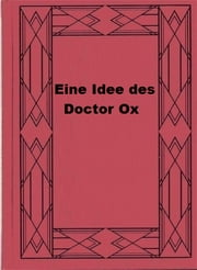 Eine Idee des Doctor Ox ebook by Jules Verne