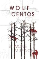 Wolf Centos ebook by Simone Muench
