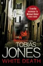 White Death ebook by Tobias Jones