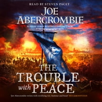 The Trouble With Peace - Book Two luisterboek by Joe Abercrombie, Steven Pacey