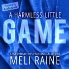 A Harmless Little Game audiobook by Meli Raine