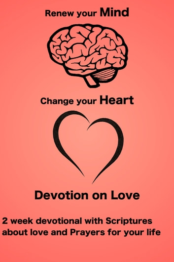 Renew your Mind Change your Heart - 2 week Devotional on Love ebook by James Paulson