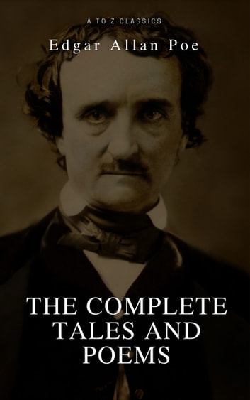 Edgar Allan Poe: Complete Tales and Poems: The Black Cat, The Fall of the House of Usher, The Raven, The Masque of the Red Death... eBook by Edgar Allan Poe,A to Z Classics