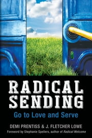 Radical Sending - Go to Love and Serve ebook by Demi Prentiss,J. Fletcher Lowe