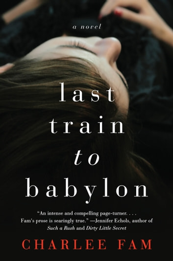 Last Train to Babylon - A Novel ebook by Charlee Fam