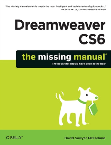 Dreamweaver CS6: The Missing Manual ebook by David Sawyer McFarland