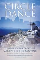 Circle Dance ebook by Lynne Constantine, Valerie Constantine