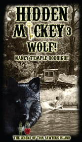 Hidden Mickey 3 Wolf! - The Legend of Tom Sawyer's Island ebook by Nancy Temple Rodrigue