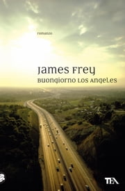 Buongiorno Los Angeles ebook by James Frey