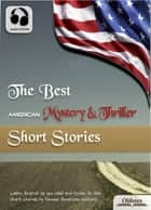 The Best American Mystery & Thriller Short Stories - American Short Stories for English Learners, Children(Kids) and Young Adults ebook by Oldiees Publishing, O. Henry, Frank R. Stockton