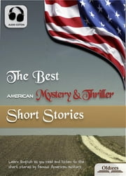 The Best American Mystery & Thriller Short Stories - American Short Stories for English Learners, Children(Kids) and Young Adults ebook by Oldiees Publishing,O. Henry,Frank R. Stockton