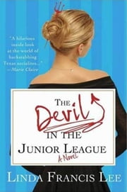 The Devil in the Junior League ebook by Linda Francis Lee